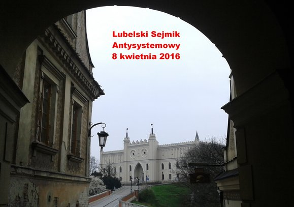 Lubelski Sejmik Antysystemowy 8 kwietnia 2016